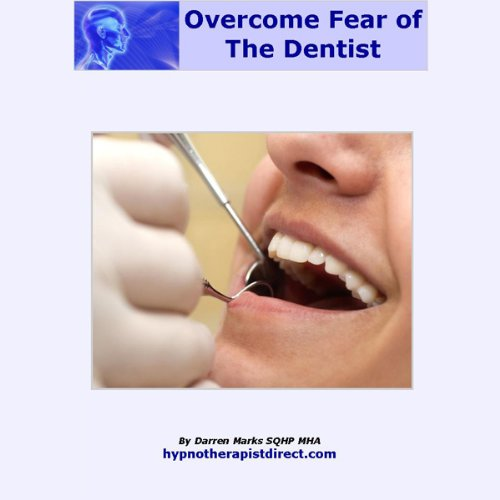 Overcome Your Fear of the Dentist audiobook cover art