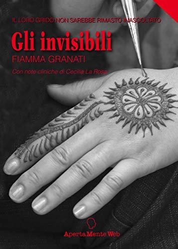Gli invisibili: Il loro grido non sarebbe rimasto inascoltato