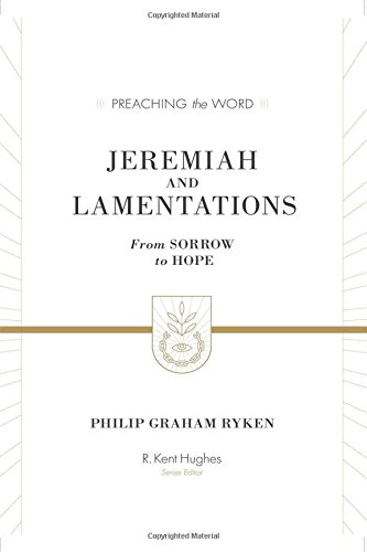 Image of Jeremiah and Lamentations: From Sorrow to Hope (ESV Edition) (Preaching the Word)