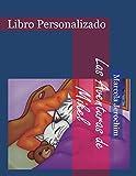 Las Aventuras de Mikel: Libro Personalizado