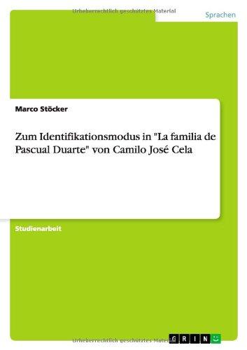 "Zum Identifikationsmodus in ""La familia de Pascual Duarte"" von Camilo José Cela"
