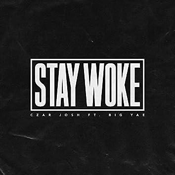 Stay Woke (feat. Big Yae)