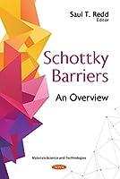 Schottky Barriers: An Overview