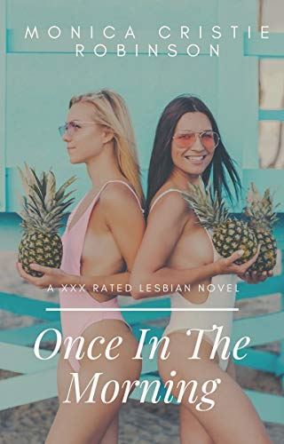 Once In The Morning: A XXX Rated Lesbian Novel