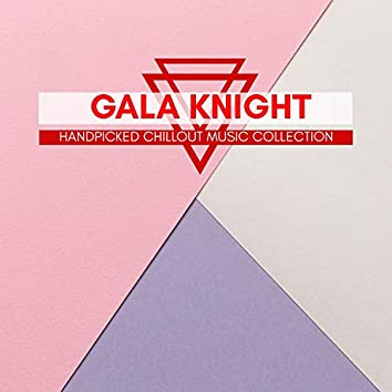Gala Knight - Handpicked Chillout Music Collection
