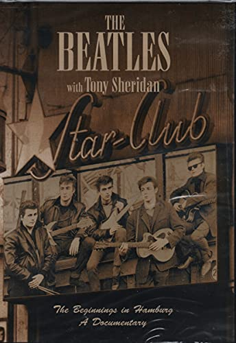 The Beatles With Tony Sheridan - The Beginnings In Hamburg A Documentary