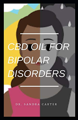 CBD Oil for Bipolar disorders: This is a perfect to CBD Oil for Bipolar Disorders