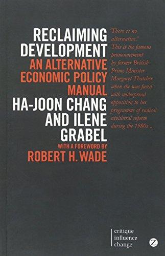 Reclaiming Development: An Alternative Economic Policy Manual: An Alternative Economic Policy Manual (Second Edition, New Edition, N)