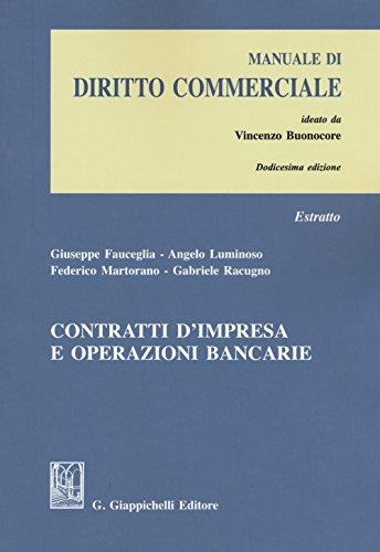 Contratti d'impresa e operazioni bancarie. Estratto da «Manuale di diritto commerciale»