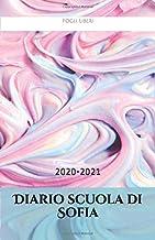 Diario scuola di Sofia: 2020-2021 (Italian Edition)