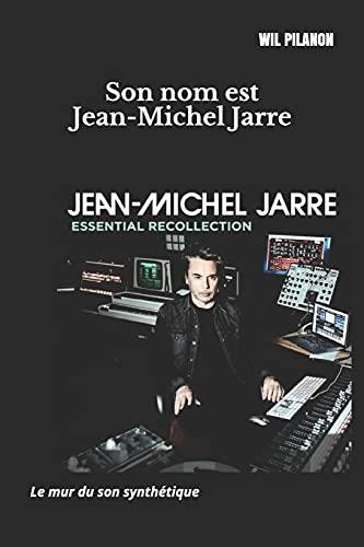 Son nom est Jean-Michel Jarre: Le mur du son synthétique