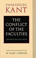 The Conflict of the Faculties (Der Streit Der Fakultaten)