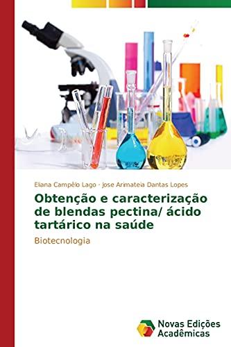 Obtenção e caracterização de blendas pectina/ ácido tartárico na saúde: Biotecnologia