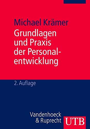 Grundlagen und Praxis der Personalentwicklung