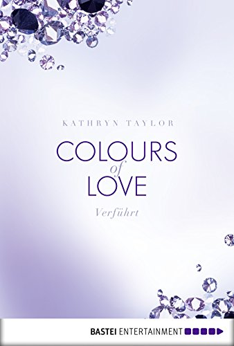 Colours of Love - Verführt: Roman