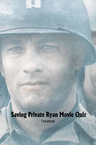 Saving Private Ryan Movie Quiz Notebook: Notebook|Journal| Diary/ Lined - Size 6x9 Inches 100 Pages