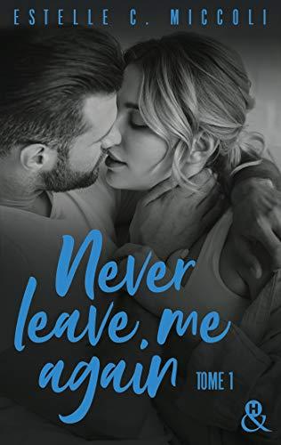 Never Leave Me Again - Tome 1 (&H DIGITAL) par [Estelle C. Miccoli]