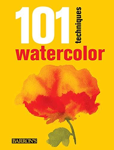 101 Techniques: Watercolor (101 Techniques Series)