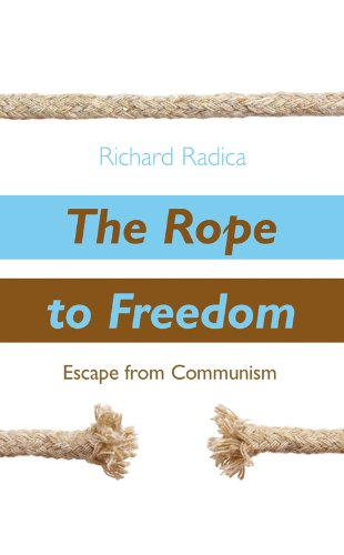 The Rope to Freedom: Escape from Communism