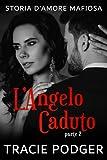 L' Anglo Caduto - Parte 2: Un Mafia Romance (Storia d'amore mafiosa)