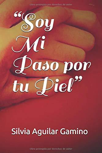 """Soy Mi Paso por tu Piel"""