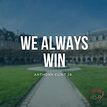 We Always Win