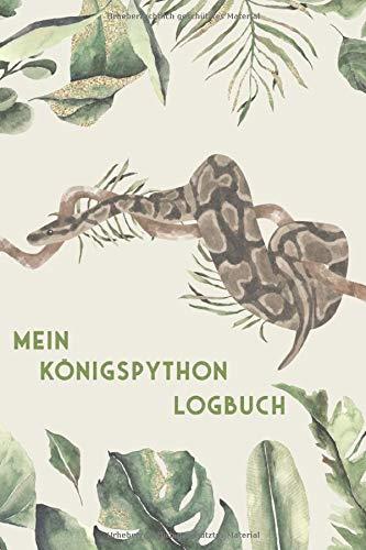 Mein Schlangen Logbuch: Königspython Tagebuch - Logbuch für Haltung von Pythons I Terrarium Planer Notizbuch I Journal für ein halbes Jahr I Schlange Futter Tracking