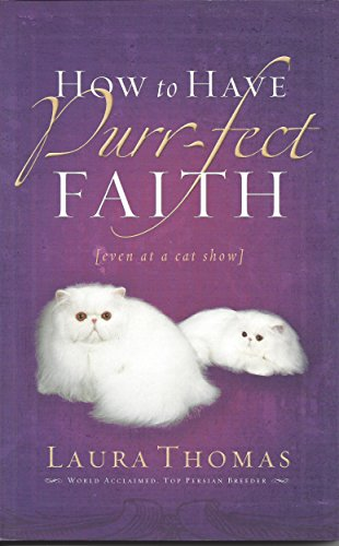How to Have Purr-Fect Faith: Even at a Cat Show (English Edition)