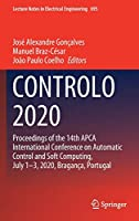 CONTROLO 2020: Proceedings of the 14th APCA International Conference on Automatic Control and Soft Computing, July 1-3, 2020, Bragança, Portugal (Lecture Notes in Electrical Engineering (695))