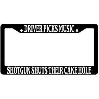 Speedy Pros Driver Picks The Music Shotgun Shuts His Cakehole License Plate Frame Tag Holder