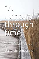 """A Century through time"": A Life story of Dina ""Memory"" Elizabeth (Rubenstein) Smith 1913-2013"