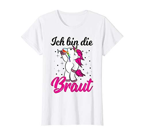 Damen Ich bin die Braut JGA Einhorn Hochzeit Junggesellenabschied T-Shirt