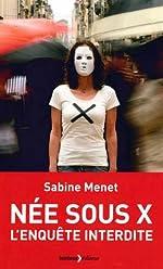 Née sous X - L'enquête interdite de Sabine Menet