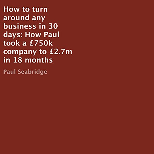 How to Turn Around Any Business in 30 Days Audiobook By Paul Seabridge cover art