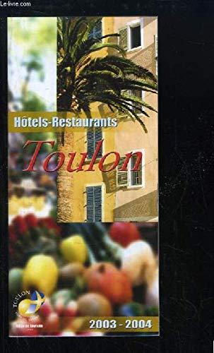 Toulon. Hôtels - Restaurants 2003 / 2004
