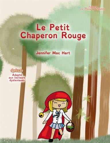 Le Petit Chaperon Rouge - adapté aux lecteurs dyslexiques