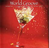 World Groove (Breakfast in Bombay/Martinis in Marseilles)