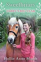 Sweetbriars: Tabby's Big Year by Hollie Anne Marsh | Equus Education (Click to buy)