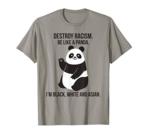 Cute Funny Panda Bear Destroy Racism Black white asian T-Shirt