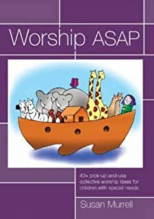 Worship ASAP: 40+ Pick-up and Use Ideas for Collective Worship