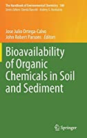 Bioavailability of Organic Chemicals in Soil and Sediment (The Handbook of Environmental Chemistry, 100)