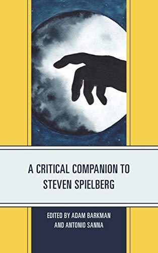 A Critical Companion to Steven Spielberg (Critical Companions to Contemporary Directors)