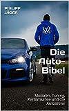 Die Auto-Bibel: Motoren, Tuning, Performance und die Autoszene (German Edition)