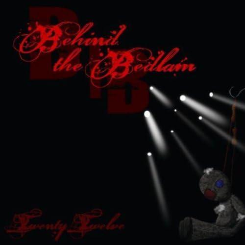 Behind the Bedlam