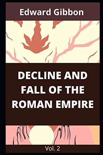 Decline and Fall of the Roman Empire Vol. 2 (The History of the Decline and Fall of the Roman Empire, Band 2)