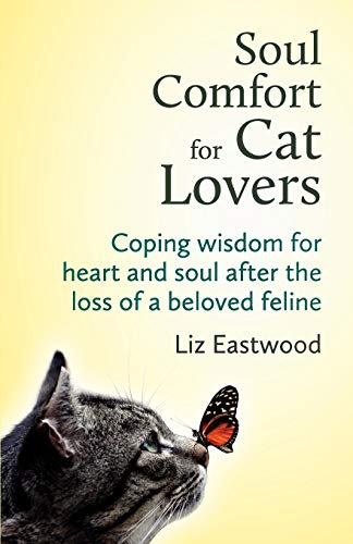 Soul Comfort for Cat Lovers: Coping Wisdom for Heart and...
