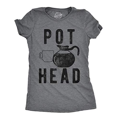 Womens Pot Head T Shirt Funny Coffee Sarcastic Cool Tee Stoner Gift Weed Lover (Dark Heather Grey) - M