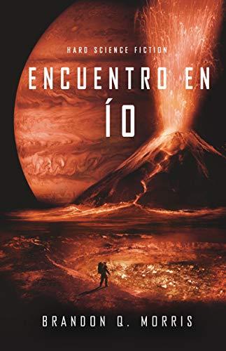 Encuentro en Ío: Hard Science Fiction (Luna Helada nº 3)