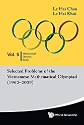 Selected Problems Of The Vietnamese Mathematical Olympiad (1962-2009), by Hai Chau Le and Hai Khoi Le