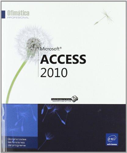 Access 2010. Domine Todas Las Funciones Del Programa (Ofimatica Profesional)